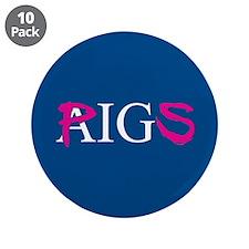 "AIG PIGS 3.5"" Button (10 pack)"
