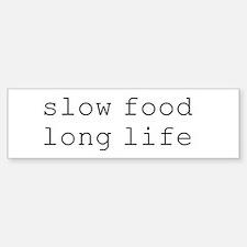 slow food long life - Bumper Bumper Bumper Sticker