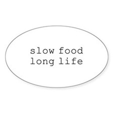slow food long life - Oval Decal