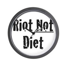 Riot Not Diet Wall Clock