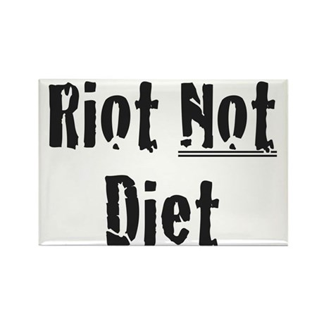 Riot Not Diet Rectangle Magnet