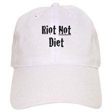 Riot Not Diet Baseball Cap