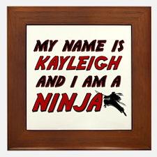 my name is kayleigh and i am a ninja Framed Tile