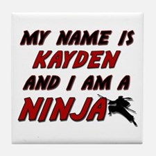 my name is kayden and i am a ninja Tile Coaster