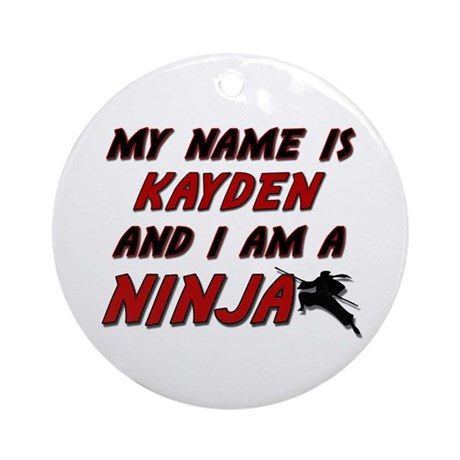 my name is kayden and i am a ninja Ornament (Round