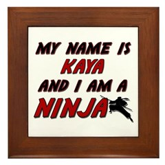 my name is kaya and i am a ninja Framed Tile