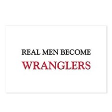 Real Men Become Wranglers Postcards (Package of 8)