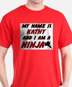 my name is kathy and i am a ninja T-Shirt