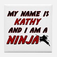 my name is kathy and i am a ninja Tile Coaster