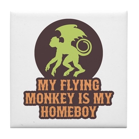 My Flying Monkey Is My Homeboy Tile Coaster