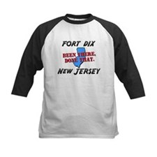 fort dix new jersey - been there, done that Tee