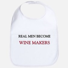 Real Men Become Wine Makers Bib