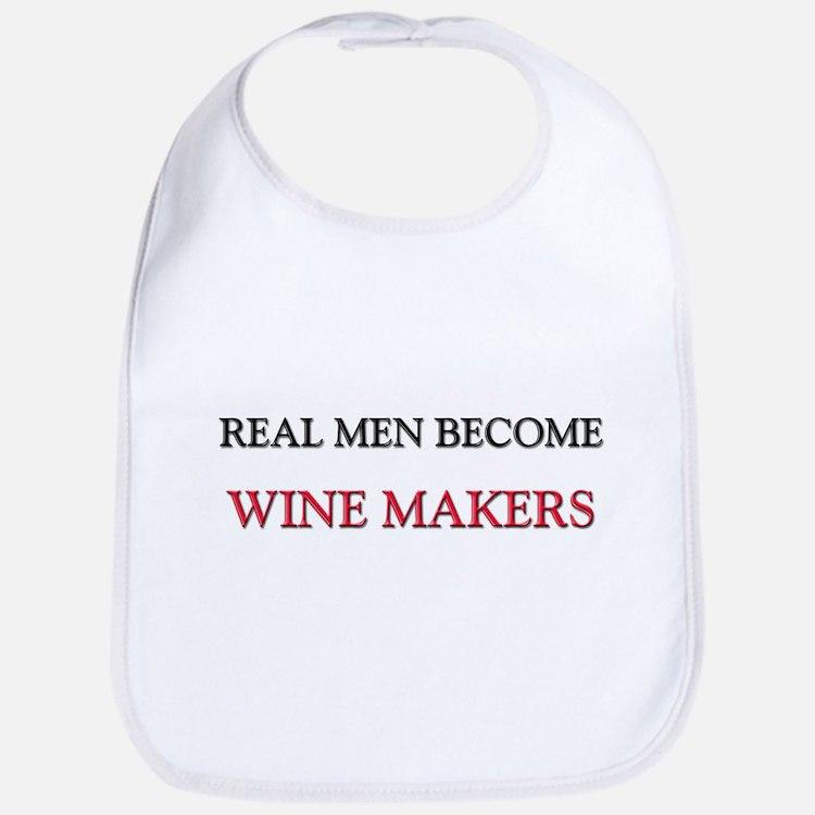 Real Men Become Wine Makers Bib
