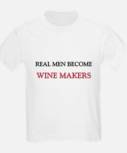 Real Men Become Wine Makers T-Shirt
