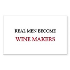 Real Men Become Wine Makers Rectangle Decal