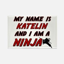 my name is katelin and i am a ninja Rectangle Magn