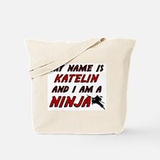 my name is katelin and i am a ninja Tote Bag