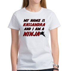 my name is kassandra and i am a ninja Women's T-Sh