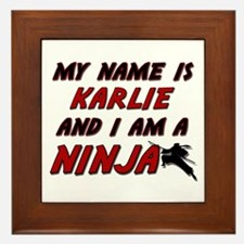my name is karlie and i am a ninja Framed Tile