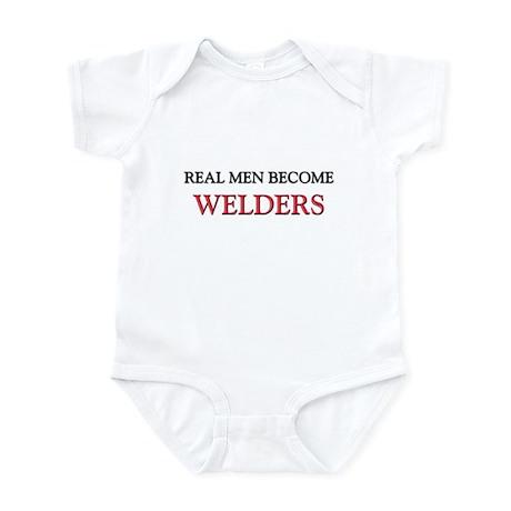 Real Men Become Welders Infant Bodysuit