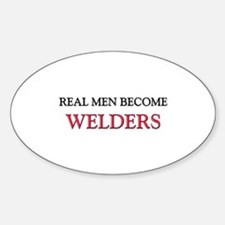 Real Men Become Welders Oval Decal