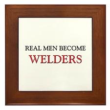 Real Men Become Welders Framed Tile