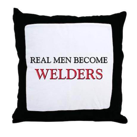Real Men Become Welders Throw Pillow