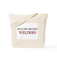 Real Men Become Welders Tote Bag