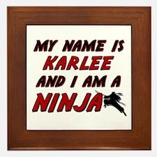my name is karlee and i am a ninja Framed Tile