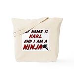 my name is karl and i am a ninja Tote Bag