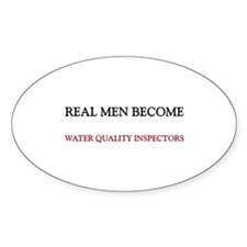 Real Men Become Water Quality Inspectors Decal