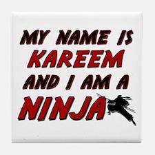 my name is kareem and i am a ninja Tile Coaster