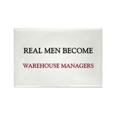 Real Men Become Warehouse Managers Rectangle Magne