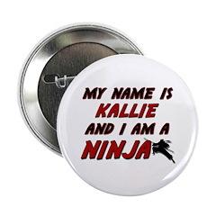 my name is kallie and i am a ninja 2.25