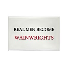 Real Men Become Wainwrights Rectangle Magnet
