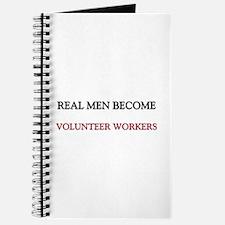 Real Men Become Volunteer Workers Journal