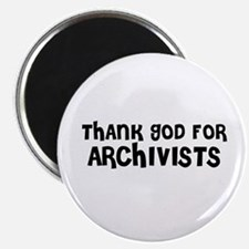 THANK GOD FOR ARCHIVISTS Magnet