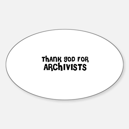 THANK GOD FOR ARCHIVISTS Oval Decal