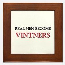 Real Men Become Vintners Framed Tile