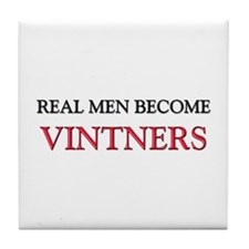 Real Men Become Vintners Tile Coaster