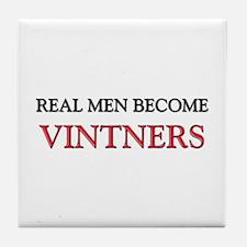 Real Men Become Vintners Tile Coaster