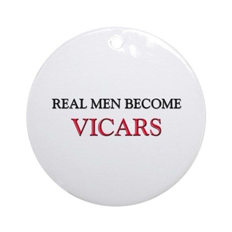 Real Men Become Vicars Ornament (Round)
