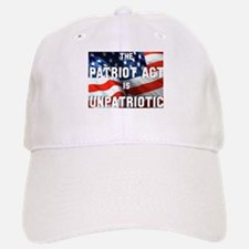 Patriot Act is Unpatriotic Baseball Baseball Cap