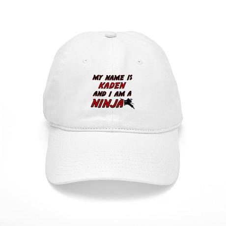 my name is kaden and i am a ninja Cap