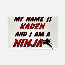 my name is kaden and i am a ninja Rectangle Magnet