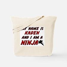 my name is kaden and i am a ninja Tote Bag
