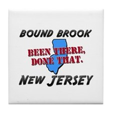 bound brook new jersey - been there, done that Til