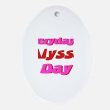 Everyday is Alyssa Day Oval Ornament