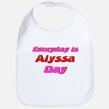 Everyday is Alyssa Day Bib