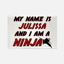 my name is julissa and i am a ninja Rectangle Magn